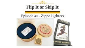 Flip It Or Skip It – Zippo Lighters