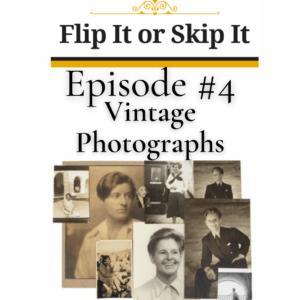 Flip It or Skip It – Vintage Photographs